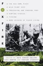 Foxfire 11 ebook by Foxfire Fund, Inc., Kaye Carver Collins,...