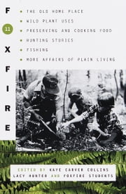Foxfire 11 ebook by Foxfire Fund, Inc.,Kaye Carver Collins,Lacy Hunter