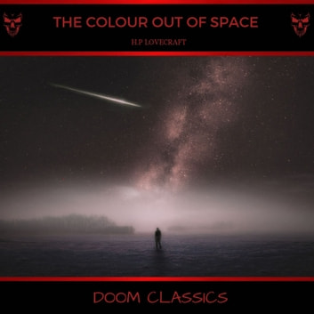 The Colour Out of Space audiobook by H. P. Lovecraft