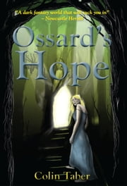 Ossard's Hope - The Ossard Series, #2 ebook by Colin Taber