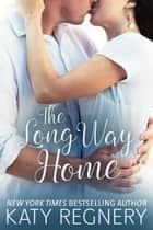 The Long Way Home - A Bite-Sized Romance, #2 ebook by Katy Regnery