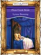 Plum Creek Bride (Mills & Boon Vintage 90s Modern) ebook by Lynna Banning