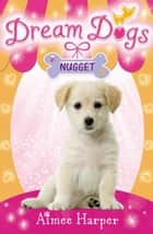 Nugget (Dream Dogs, Book 3) ebook by Aimee Harper