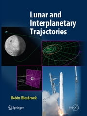 Lunar and Interplanetary Trajectories ebook by Robin Biesbroek