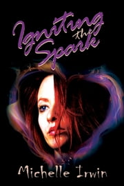 Igniting the Spark ebook by Michelle Irwin