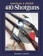 American & British 410 Shotguns ebook by Ronald Gabriel