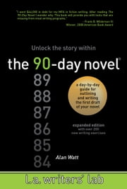 The 90-Day Novel - Unlock the Story Within ebook by Alan Watt