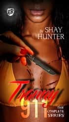 Tranny 911: The Complete Series (The Cartel Publications Presents) ebook by Shay Hunter