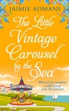 The Little Vintage Carousel by the Sea ebook by