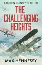 The Challenging Heights ebook by Max Hennessy