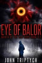 Eye of Balor ebook by John Triptych
