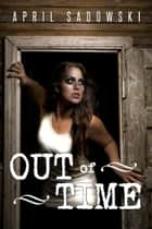 Out of Time ebook by April Sadowski