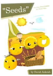 """Seeds"" - The Story Most Children Are Never Told ebook by David Ankrah,Isella Vega"