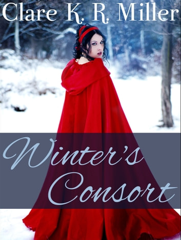 Winter's Consort ebook by Clare K. R. Miller