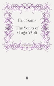 The Songs of Hugo Wolf ebook by Eric Sams