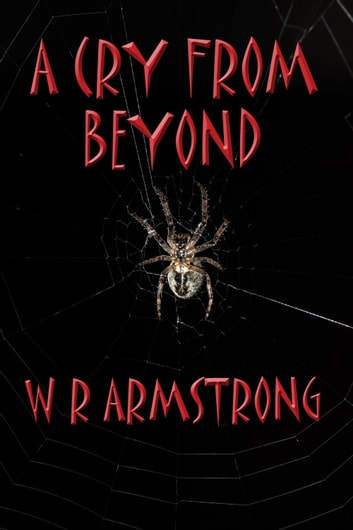 A Cry From Beyond ebook by WR Armstrong