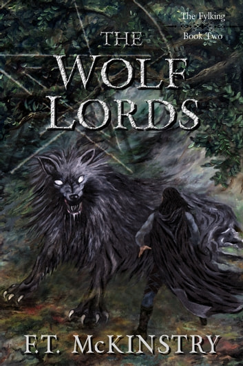 The Wolf Lords ebook by F.T. McKinstry