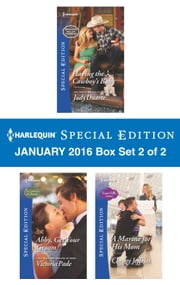 Harlequin Special Edition January 2016 - Box Set 2 of 2 - Having the Cowboy's Baby\Abby, Get Your Groom!\A Marine for His Mom ebook by Judy Duarte,Victoria Pade,Christy Jeffries