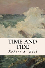 Time and Tide ebook by Robert S. Ball