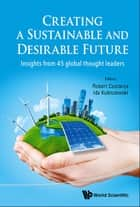 Creating a Sustainable and Desirable Future ebook by Robert Costanza,Ida Kubiszewski