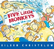 Five Little Monkeys Wash the Car ebook by Eileen Christelow