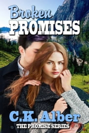 Broken Promises ebook by C.K. Alber