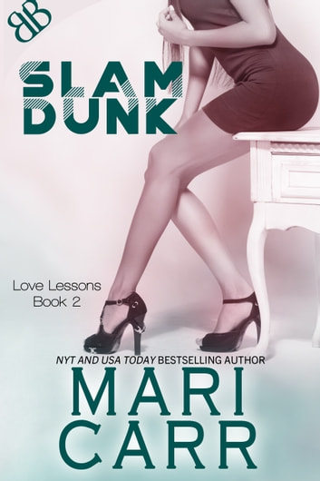Slam Dunk - Sports Theme International Erotic Romantic comedy ebook by Mari Carr