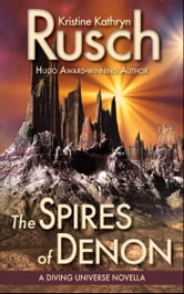 The Spires of Denon: A Diving Universe Novella ebook by Kristine Kathryn Rusch