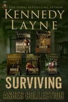 Surviving Ashes - The Complete Series ebook by Kennedy Layne