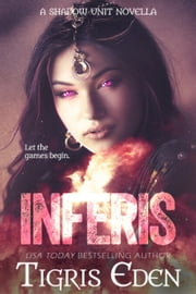 Inferis (Shadow Unit, #5.5) ebook by Tigris Eden