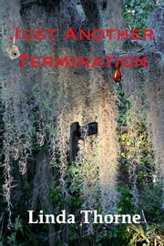 Just Another Termination ebook by Linda Thorn