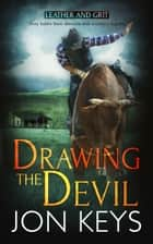 Drawing the Devil ebook by Jon Keys