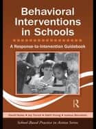 Behavioral Interventions in Schools ebook by David Hulac,Joy Terrell,Odell Vining,Joshua Bernstein