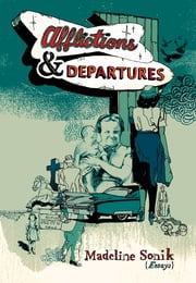 Afflictions & Departures ebook by Madeline Sonik