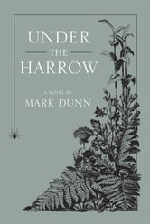 Under the Harrow ebook by Mark Dunn