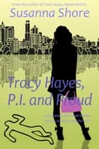 Tracy Hayes, P.I. and Proud (P.I. Tracy Hayes 2) ebook by Susanna Shore