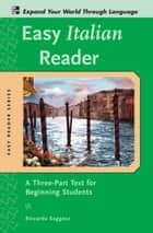 Easy Italian Reader w/CD-ROM : A Three-Part Text for Beginning Students ebook by Riccarda Saggese