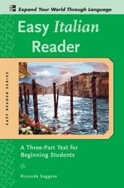 Easy Italian Reader w/CD-ROM : A Three-Part Text for Beginning Students - A Three-Part Text for Beginning Students ebook by Riccarda Saggese