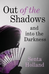 Out of the Shadows ebook by Senta Holland
