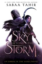 A Sky Beyond the Storm ebook by Sabaa Tahir