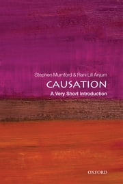Causation: A Very Short Introduction ebook by Stephen Mumford,Rani Lill Anjum