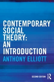 Contemporary Social Theory - An introduction ebook by Anthony Elliott