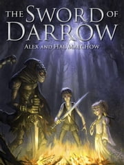 The Sword of Darrow ebook by Hal Malchow,Alex Malchow