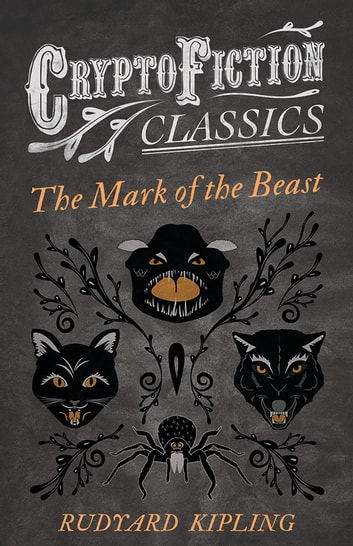The Mark of the Beast (Cryptofiction Classics) ebook by Rudyard Kipling