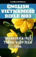 English Vietnamese Bible No3 - Webster's 1833 - Tiếng Việt Năm 1934 ebook by TruthBeTold Ministry, Joern Andre Halseth, Noah Webster