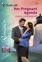 HER PREGNANT AGENDA ebook by
