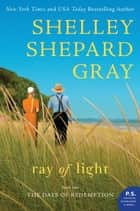 Ray of Light ebook by Shelley Shepard Gray
