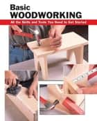 Basic Woodworking ebook by Cheryl Sobun,Jim Bowman,Alan Wycheck