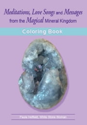 Meditations, Love Songs & Messages from the Magical Mineral Kingdom ebook by Paula Hetfield