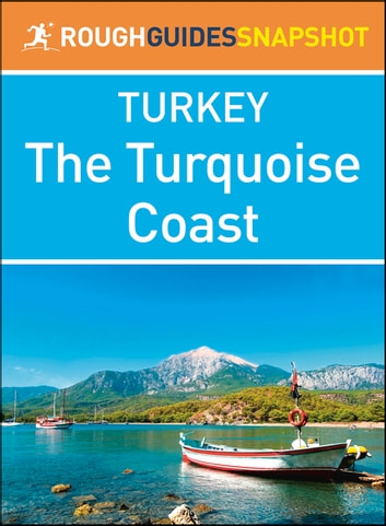 The Turquoise Coast (Rough Guides Snapshot Turkey) ebook by Rough Guides